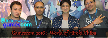 Gamescom 2016 : Interview d'Hiroki Chiba - Directeur de World of Final Fantasy