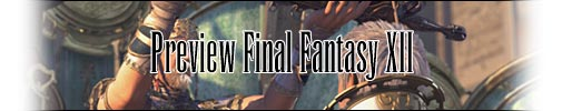 Preview Final Fantasy  XII