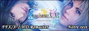 Notre test de Final Fantasy X/X-2 HD Remaster