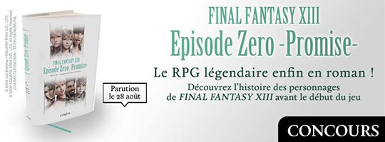 Concours Final Fantasy XIII Episode Zero - Promise -