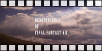 Reminiscence of FFVII
